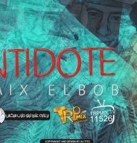 ANTIDOTE BY DJ ELBOB REMIX