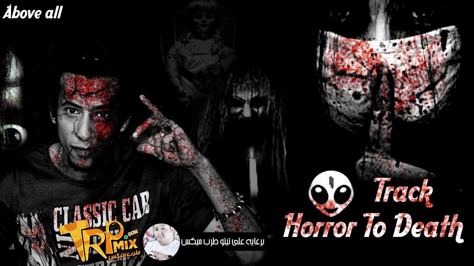 Horror To Death Dj Elbob Remix Trpmix.CoM By Ali Tito