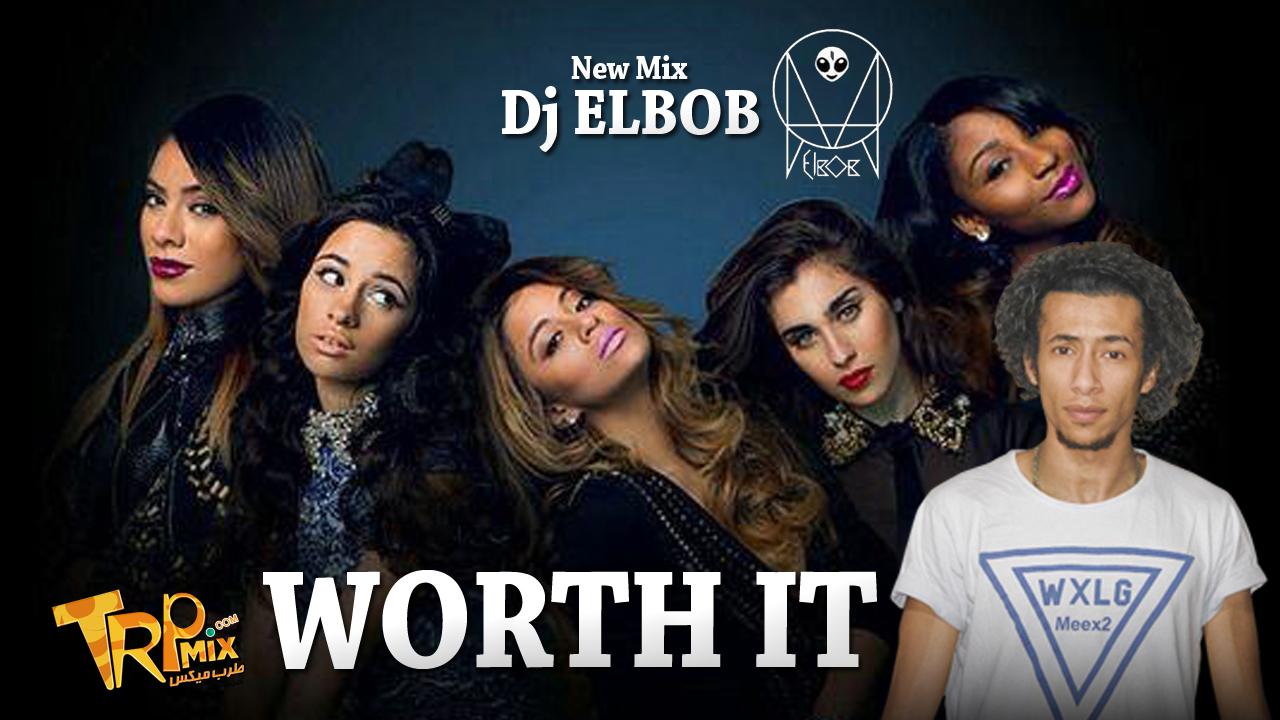 Worth It By EL BOB REMIX