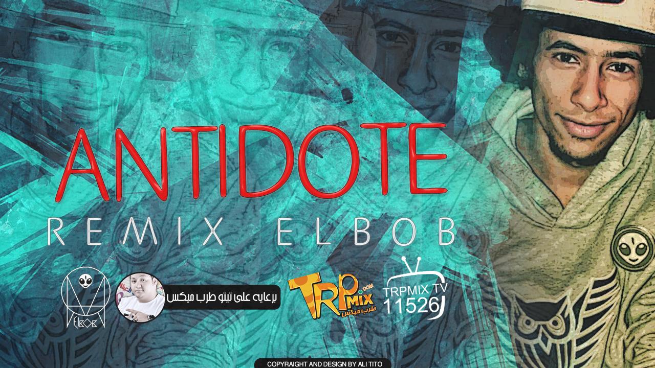 ANTIDOTE BY DJ ELBOB REMIX