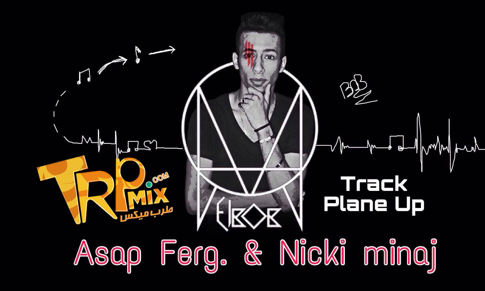 Asap - ferg & Nicki Minaj Plane Up Trp توزيع البوب شبح فيصل برعاية طرب ميكس 2018