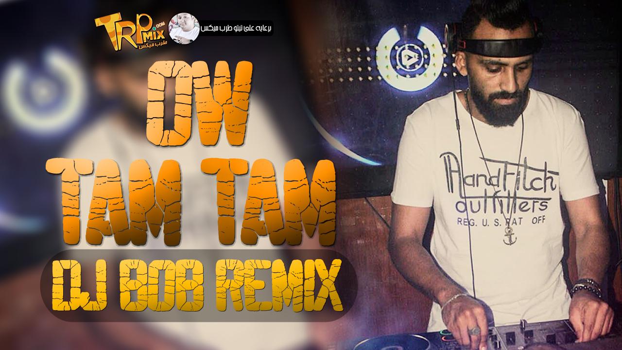 OW TAM TAM DJ BOB REMIX 2019