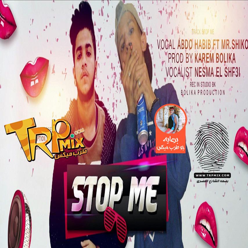 New : Track Stop Me : Singing Abdo Habib : And Mr.Shiko : And Nesma El Shaf3i : Music Distribution Karem Bolika